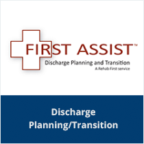First Assist Dischare Planning/Transition